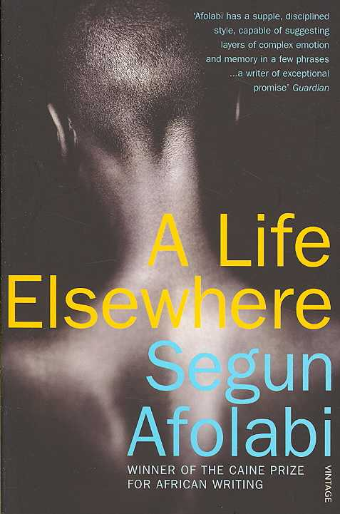 A Life Elsewhere By Afolabi, Segun