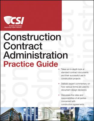 Csi Contract Administration Practice Guide By Construction Specifications Institute (COR)