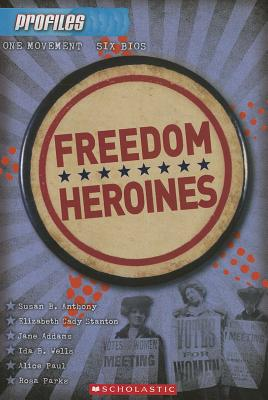 Freedom Heroines By Wishinsky, Frieda